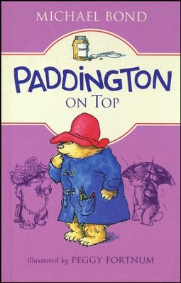 Paddington on Top  -     By: Michael Bond     Illustrated By: Peggy Fortnum