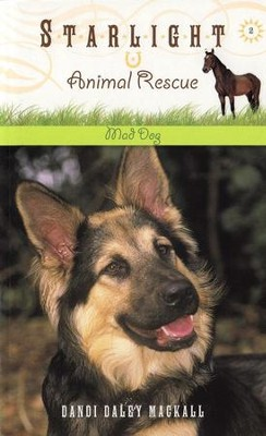 #2: Mad Dog, Starlight Animal Rescue   -     By: Dandi Daley Mackall