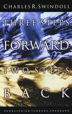 Three Steps Forward, Two Steps Back, Paperback   -     By: Charles R. Swindoll