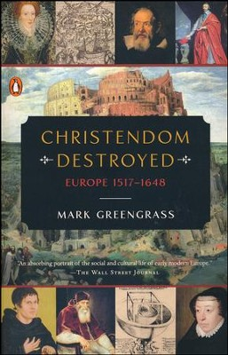 Christendom Destroyed: Europe 1517-1648  -     By: Mark Greengrass