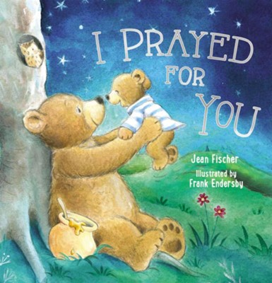I Prayed for You  -     By: Jean Fischer