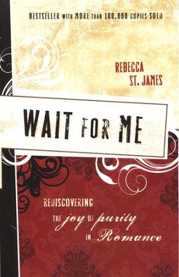 Wait for Me: Rediscovering the Joy of Purity in Romance  -     By: Rebecca St. James