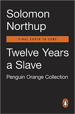Twelve Years a Slave  -     By: Solomon Northup