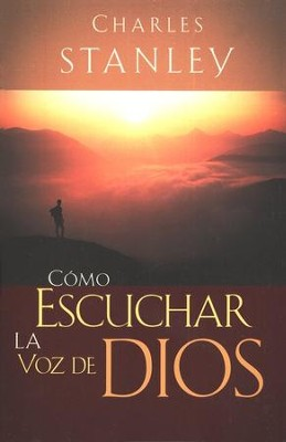 C&#243mo Eschuchar la Voz de Dios  (How to Listen to God)  -     By: Charles F. Stanley