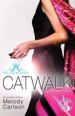 Catwalk - eBook  -     By: Melody Carlson