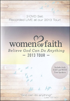 Women of Faith: Believe God Can Do Anything 2013 Tour   -     By: Sheila Walsh, Lisa Harper, Liz Curtis Higgs, Angie Smith