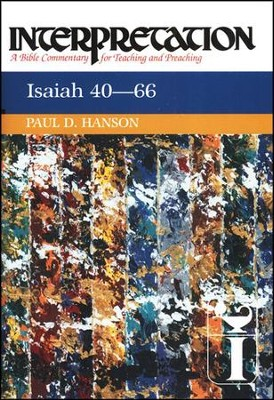 Isaiah 40-66: Interpretation: A Bible Commentary for Teaching and Preaching (Hardcover)  -     By: Paul D. Hanson