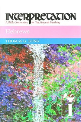 Hebrews, Interpretation Commentary  -     By: Thomas G. Long