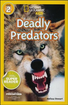 National Geographic Readers: Deadly Predators  -     By: Melissa Stewart