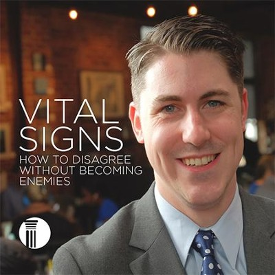 Vital Signs: How To Disagree Without Becoming Enemies  -     By: Cameron McAllister