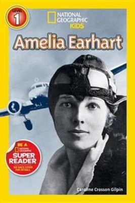 National Geographic Readers: Amelia Earhart  -     By: Caroline Gilpin