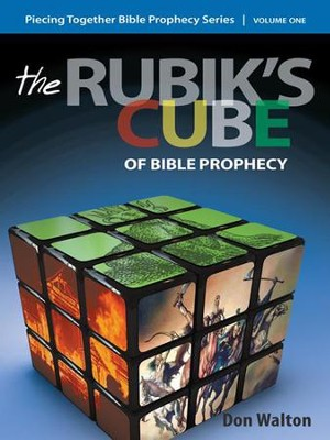 Piecing Together Bible Prophecy: Volume One: The Rubik's Cube of Bible Prophecy - eBook  -     By: Don Walton
