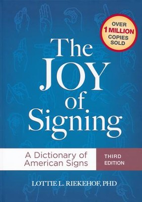 The Joy of Signing Third Edition: A Dictionary of American Signs  -     By: Lottie Riekehof