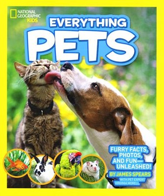 National Geographic Kids Everything Pets: Furry facts, photos, and fun-unleashed!  -     By: National Geographic