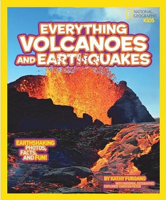 National Geographic Kids Everything Volcanoes and Earthquakes: Earthshaking photos, facts, and fun!  -     By: National Geographic
