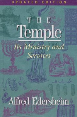 The Temple: Its Ministry and Services, Updated Edition (hardcover)  -     By: Alfred Edersheim