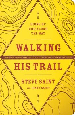 Walking His Trail: Signs of God Along the Way   -     By: Steve Saint, Ginny Saint