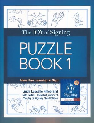 The Joy of Signing Puzzle Book 1: Have Fun Learning to Sign  -     By: Linda Hillebrand, Lottie Riekehof