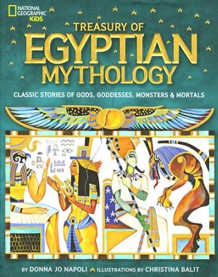 Treasury of Egyptian Mythology: Classic Stories of Gods, Goddesses, Monsters & Mortals  -     By: Donna Jo Napoli     Illustrated By: Christina Balit