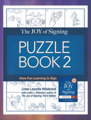 The Joy of Signing Puzzle Book 2: Have Fun Learning to Sign  -     By: Linda Hillebrand, Lottie Riekehof