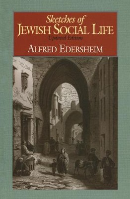 Sketches of Jewish Social Life - Slightly Imperfect   -     By: Alfred Edersheim
