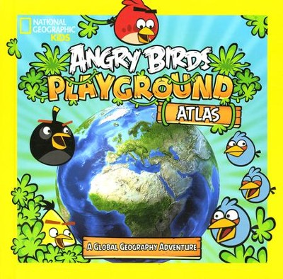 Angry Birds Playground: Atlas: A Global Geographic Adventure!  -     By: National Geographic