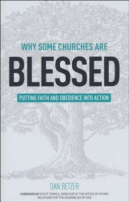 Why Some Churches Are Blessed: Putting Faith and Obedience into Action  -     By: Dan Betzer, Scott Temple