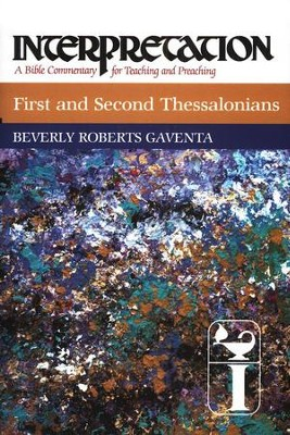 1st & 2nd Thessalonians, Interpretation Commentary   -     By: Beverly Roberts Gaventa