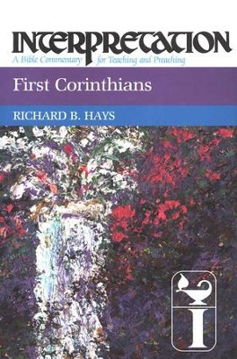 1st Corinthians: Interpretation: A Bible Commentary for Teaching and Preaching (Hardcover)  -     By: Richard B. Hays