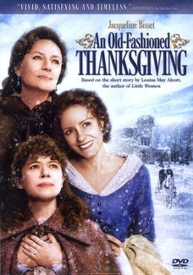 An Old-Fashioned Thanksgiving DVD  -     By: Louisa May Alcott