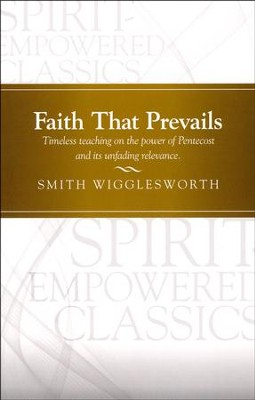 Faith That Prevails   -     By: Smith Wigglesworth