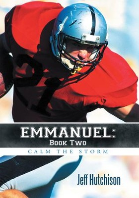 Emmanuel: Book Two: Calm the Storm - eBook  -     By: Jeff Hutchison