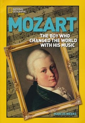World History Biographies: Mozart: The Boy Who Changed the World With His Music  -     By: Marcus Weeks, Julian Rushton