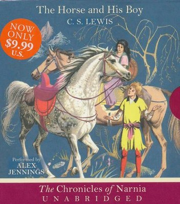 The Horse and His Boy, Low Price CD, Unabridged  -     By: C.S. Lewis, Alex Jennings