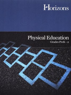 Horizons Physical Education Grades PreK-2  -