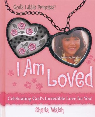 I Am Loved: Celebrating God's Incredible Love for You  -     By: Sheila Walsh