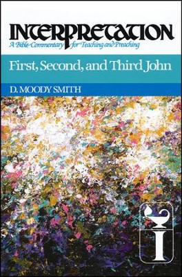 First, Second & Third John, Interpretation Commentary  -     By: D. Moody Smith
