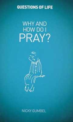 Why and How Do I Pray? Booklet   -     By: Nicky Gumbel