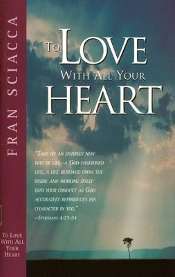 To Love With All Your Heart  -     By: Fran Sciacca