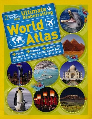 National Geographic Kids Ultimate Globetrotting World Atlas  -     By: National Geographic Kids