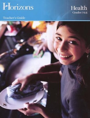 Horizons Health Grades 7 & 8 Teacher's Guide  -