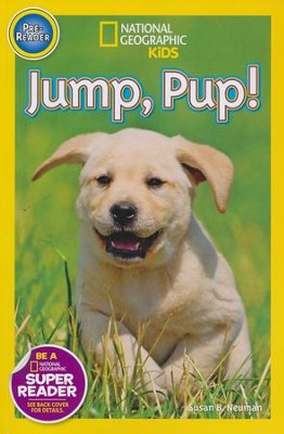 National Geographic Kids: Jump Pup!  -     By: Susan Neuman
