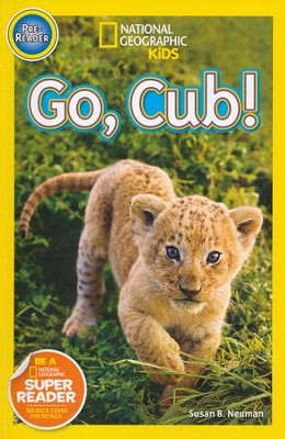 National Geographic Kids: Go Cub!  -     By: Susan Neuman