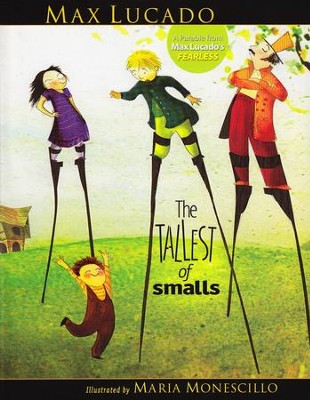 The Tallest of Smalls  -     By: Max Lucado