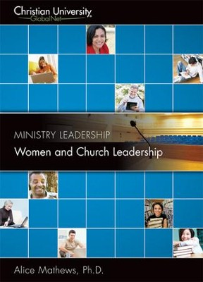 ML508: Women and Church Leadership - A Christian University GlobalNet Course  -     By: Alice Matthews Ph.D