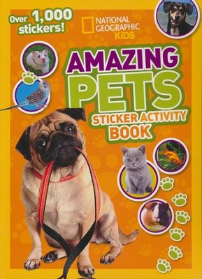 National Geographic Kids: Amazing Pets Sticker Activity Book - Over 1,000 Stickers!  -     By: National Geographic Kids