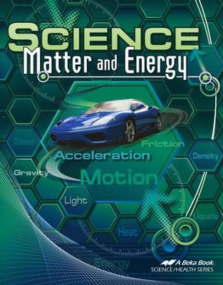 Abeka Science: Matter and Energy   -
