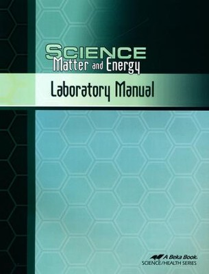 Abeka Science: Matter and Energy Laboratory Manual   -