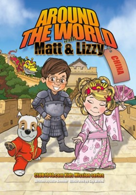Around the World with Matt and Lizzy-China: Club1040.com Kids Mission Series  -     By: Julie Beemer     Illustrated By: Guy Wolek