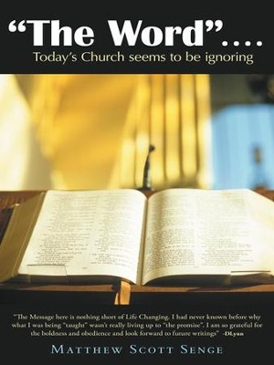 The Word ....: Today's Church seems to be ignoring - eBook  -     By: Matthew Senge